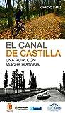 El Canal de Castilla. Una ruta con mucha historia (Outdoor (desnivel))