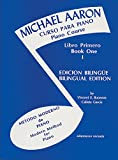 Curso Para Piano, Book 1: Michael Aaron Piano Course Spanish & English Edition