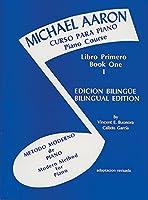 Michael Aaron Curso Para Piano Piano Course Libro Primero Book 1 Edicion Bilingue/Bilingual Edition (Michael Aaron Piano Course)