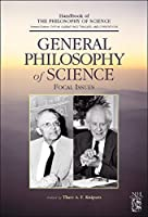General Philosophy of Science: Focal Issues (Handbook of the Philosophy of Science)
