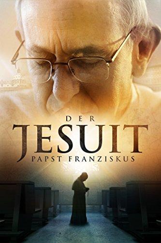 Der Jesuit - Papst Franziskus