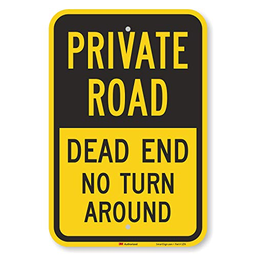SmartSign Private Road Sign, Dead End Sign, Private Driveway Sign, 12 x 18 Inches 3M Engineer Grade Reflective Aluminum