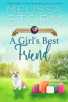 A Girl's Best Friend: A Sweet Opposites-Attract Romance (The Celebrity Corgi Romances Book 1) by [Melissa Storm, Sweet Promise Press]