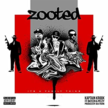 Zooted (feat. Bateen & Peezy)