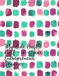 My Side Hustle Half-a-Year Planner: mindset goal goals gratitude