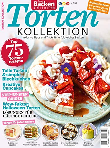 Torten-KOLLEKTION: Inklusive Tipps und Tricks für erfolgreiches Backen