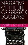 NARRATIVE OF THE LIFE OF FREDERICK DOUGLASS (English Edition)