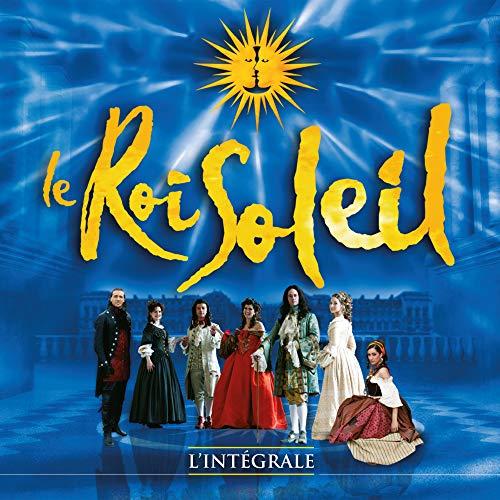 Le Roi Soleil (Le spectacle original) [L'intégrale]