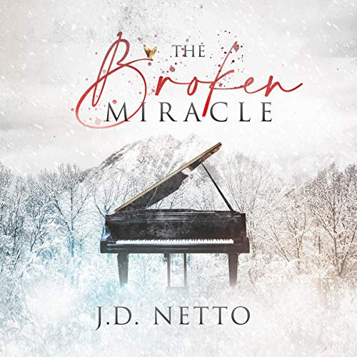 The Broken Miracle Audiobook By J D Netto cover art
