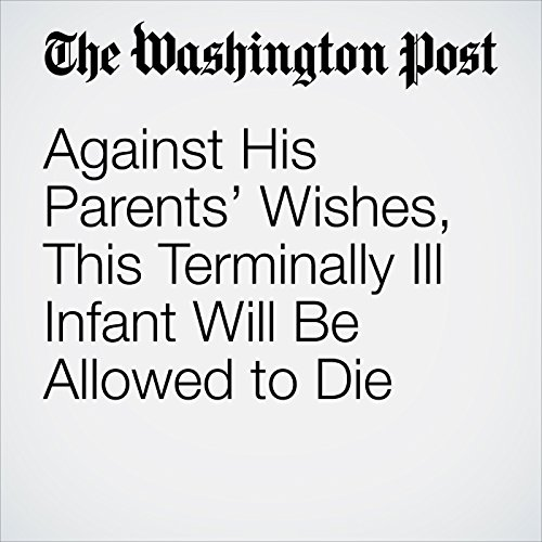 Against His Parents' Wishes, This Terminally Ill Infant Will Be Allowed to Die copertina