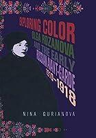 Exploring Color: Olga Rozanova and the Early Russian Avant-Garde 1910-1918