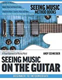 Seeing Music on the Guitar: A visual approach to playing music