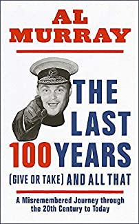 Al Murray - The Last 100 Years (Give Or Take) And All That
