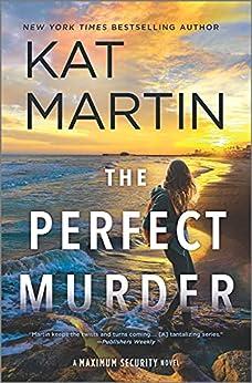 The Perfect Murder: A Novel (Maximum Security Book 4) by [Kat Martin]