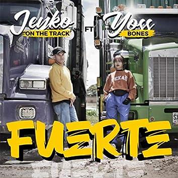 Fuerte (feat. Yoss Bones & DJ Gre)