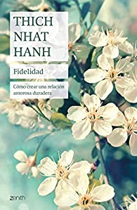Fidelidad par Thich Nhat Hanh