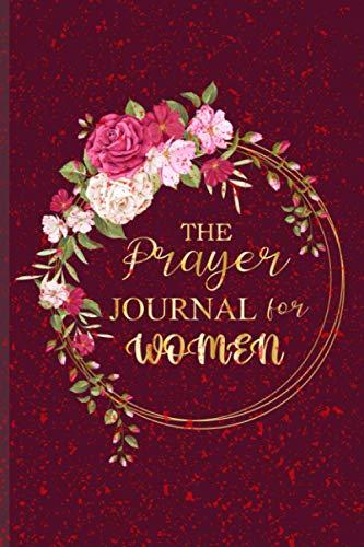 The Prayer Journal for Women: A Creative Prayer Journal for Christian Women