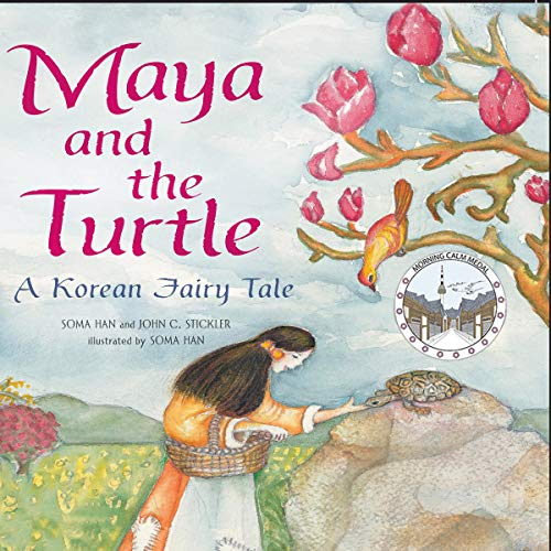 Maya and the Turtle Audiobook By John C. Stickler, Soma Han cover art