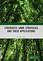 Stochastic Game Strategies and their Applications Front Cover