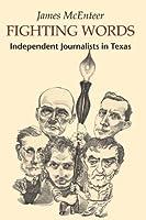 Fighting Words: Independent Journalists in Texas