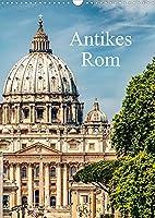 Antikes Rom (Wandkalender 2022 DIN A3 hoch): Historische Sehenswuerdigkeiten inklusiv Planer. (Geburtstagskalender, 14 Seiten )
