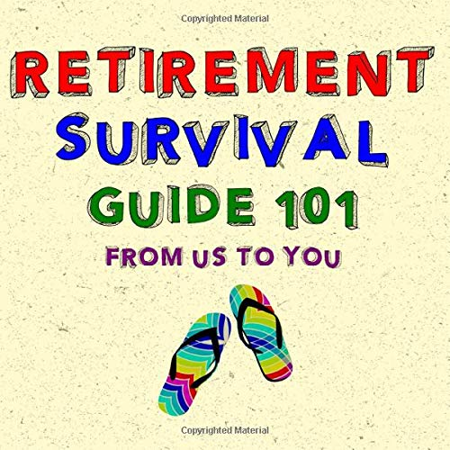 Retirement Survival Guide 101: From Us To You Guest Book For Leaving Professional Career With Visitor Message Prompts And Lined Paper Interior Quirky Colorful Design Cover