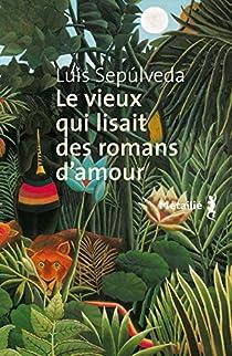 Le vieux qui lisait des romans d'amour par Sepúlveda