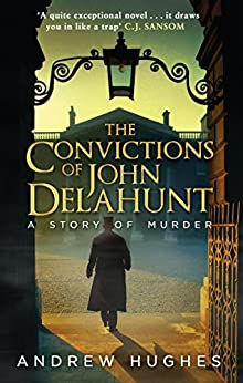 The Convictions of John Delahunt by [Andrew Hughes]