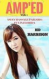 AMP'ED Volume 1: Asian Massage Parlors: Fun in Florida