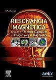 Resonancia magnética dirigida a técnicos superiores en imagen para el diagnóstico (2ª ed.)ç