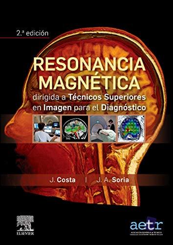 Resonancia magnética dirigida a técnicos superiores en imagen para el diagnóstico (Spanish Editio