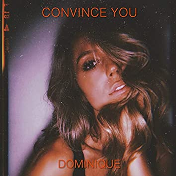 Convince You