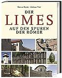 Der Limes: Auf den Spuren der Römer