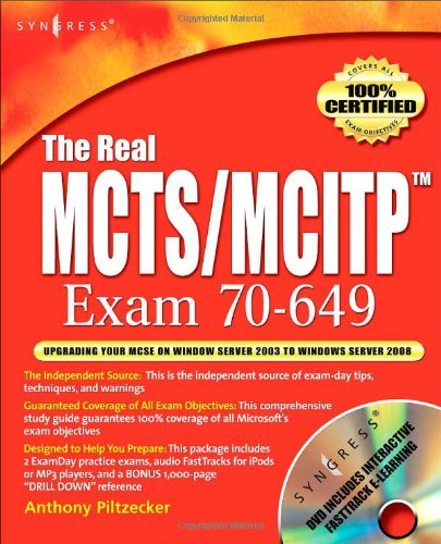 The Real MCTS/MCITP Exam 70-649 Prep Kit: Independent and Complete Self-Paced Solutions (English Edition)
