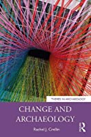 Change and Archaeology (Themes in Archaeology Series)