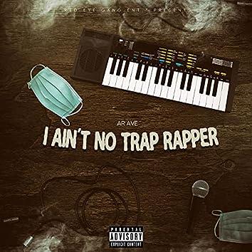 I Ain't No Trap Rapper