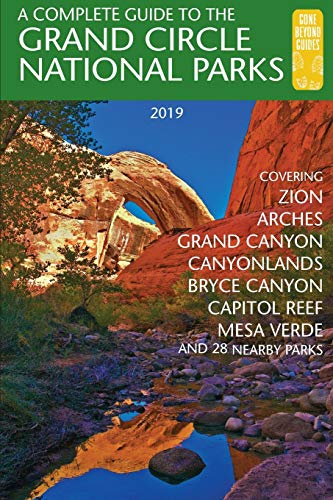A Complete Guide to the Grand Circle National Parks: Covering Zion, Bryce Canyon, Capitol Reef, Arches, Canyonlands, Mesa Verde, and Grand Canyon National Parks (English and Japanese Edition)