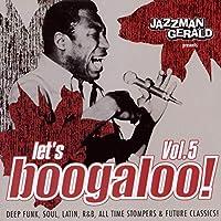 Vol. 5-Lets Boogaloo