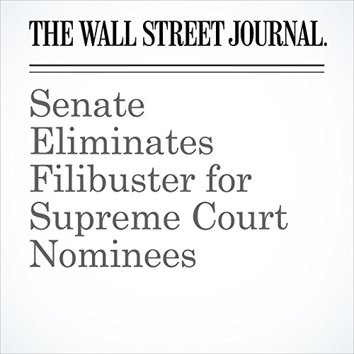 Senate Eliminates Filibuster for Supreme Court Nominees copertina