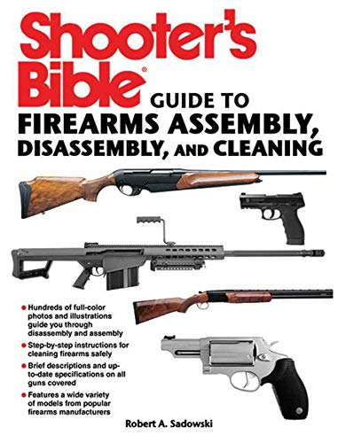 Shooter's Bible Guide to Firearms Assembly, Disassembly, and...