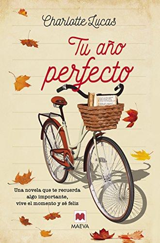 Tu ao perfecto: Una novela que te recuerda algo importante: vive el momento y s feliz (Grandes Novelas)