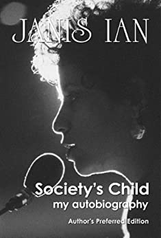 Society's Child: my autobiography by [Janis Ian]