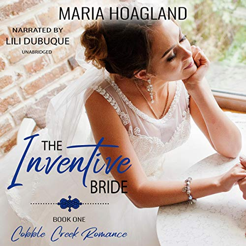 The Inventive Bride Audiobook By Maria Hoagland cover art