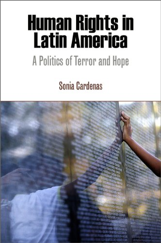 Human Rights in Latin America: A Politics of Terror and Hope (Pennsylvania Studies in Human Rights)
