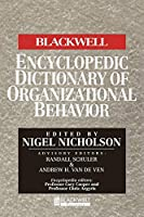 The Blackwell Encyclopedic Dictionary of Organizational Behavior (Blackwell Encyclopedia of Management)