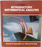 Introductory Mathematical Analysis for Business, Economics, & the Life & Social Sciences 0135014387 Book Cover