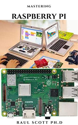 MASTERING RASPBERRY PI: Beginners Guide On Setting Up ,Programming And Everything You Need To Know (English Edition)