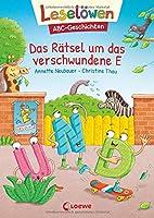 Leseloewen - ABC-Geschichten - Das Raetsel um das verschwundene E: ABC lernen mit Geschichten und Bildern - Buchstabeneinfuehrung, Buchstaben entdecken und lernen (1. Klasse)