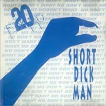 Short Dick Man by 20 Fingers