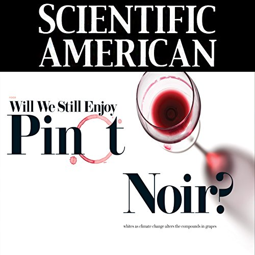 Scientific American: Will We Still Enjoy Pinot Noir? audiobook cover art